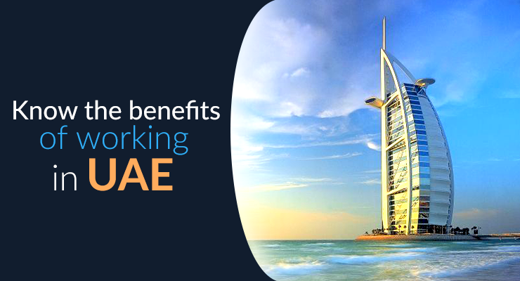 Benefits of Working in UAE